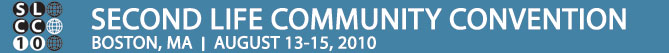 Second Life Community Convention - SLCC &#8211; Official United States Convention of the Second Life Community | Boston | August 13-15, 2010